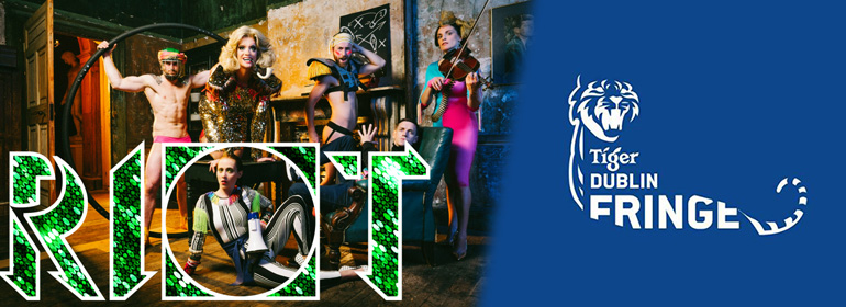 RIOT performers on left, Tiger dublin fringe festival logo on right