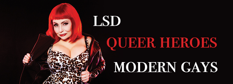 Penny Arcade in with the words LSD, queer heroes and modern gays