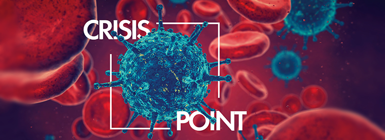 A picture of a HIV virus in blood alongside red blood platelets with the words Crisis Point surrounding the virus, indicative of the HIV epidemic that we're facing