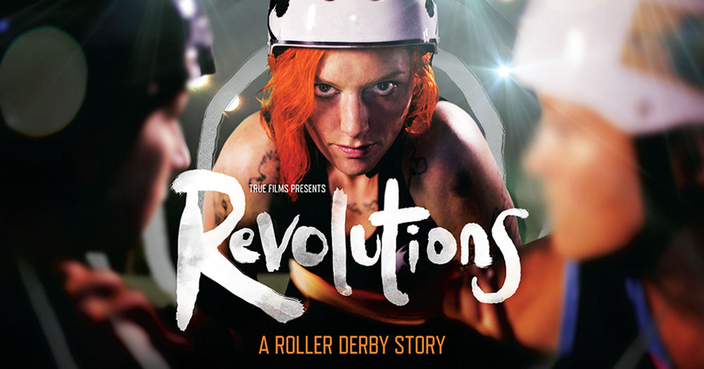 Revolutions film about roller derby directed by Laura McGann