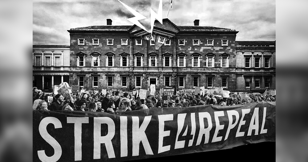 strike 4 repeal at the Dail demanding a referendum