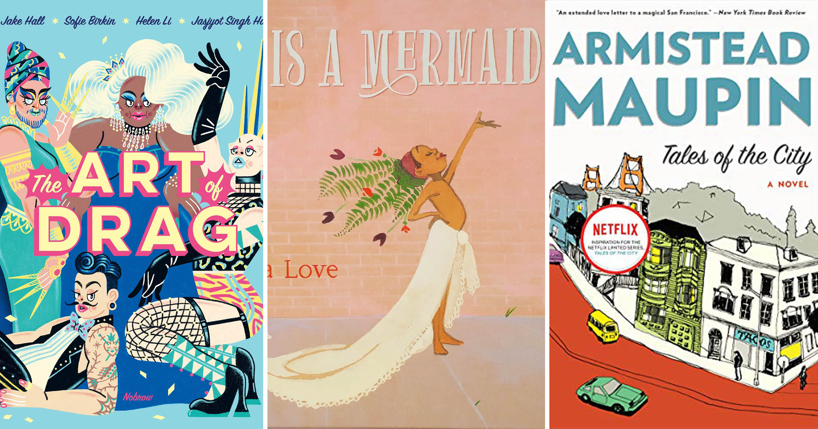Book covers of The Art Of Drag, Julián Is A Mermaid and Tales Of The City