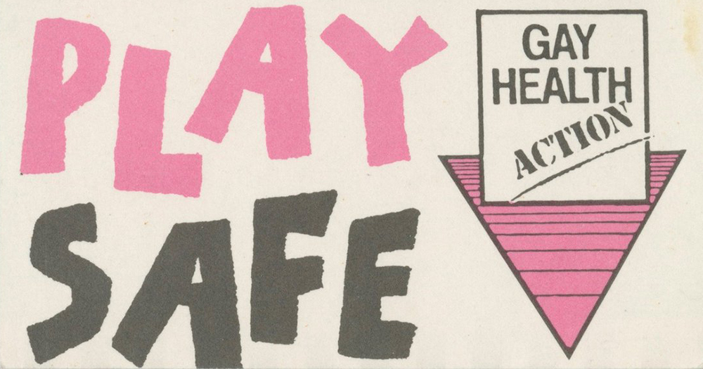 A poster for Gay Health Action reading 'Play Safe'