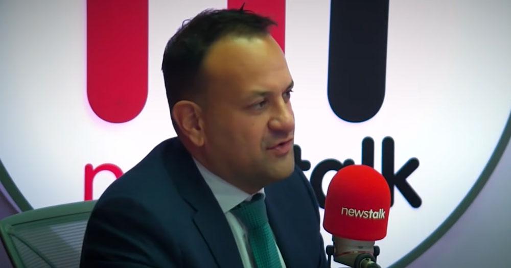 Tánaister Leo Varadkar in an interview with Newstalk